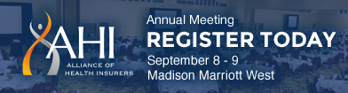 Alliance of Health Insurers Annual Meeting - Register Today!
